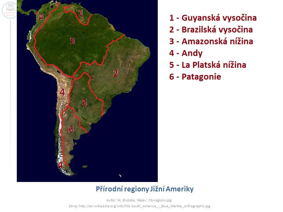 Přírodní regiony Jižní Ameriky Autor: M. Brzóska, Název: FG-regiony.jpg Zdroj: http://en.wikipedia.org/wiki/File:South_America_-_Blue_Marble_orthograp