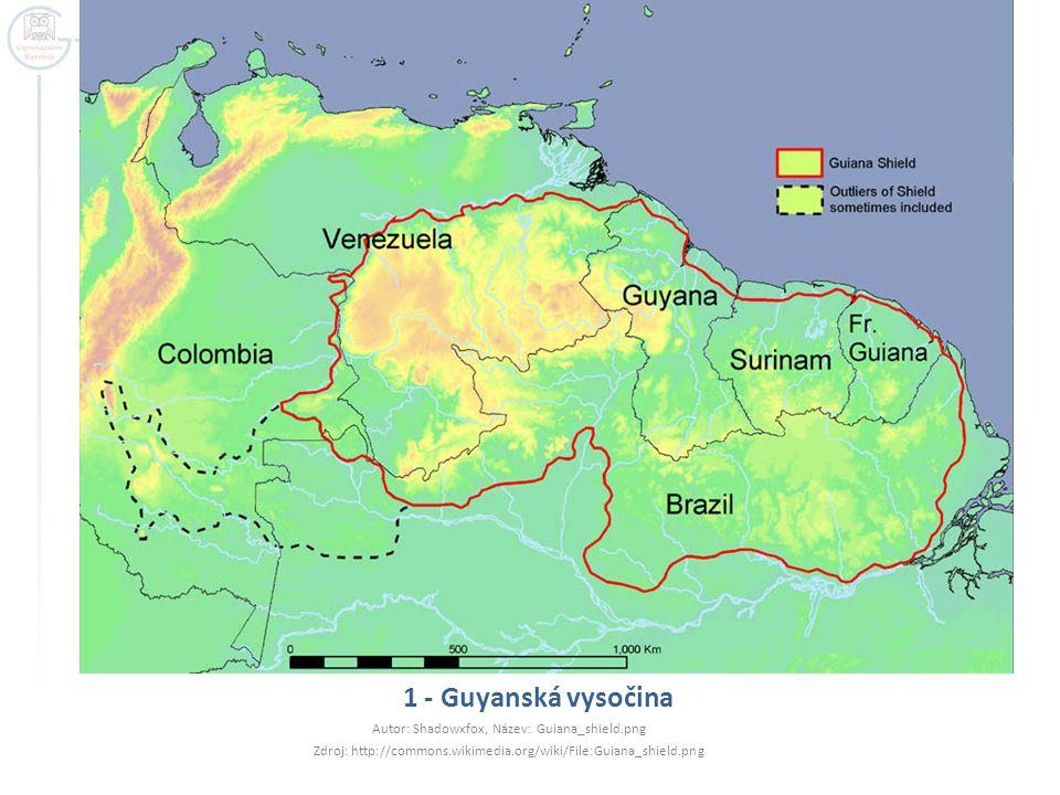 1 - Guyanská vysočina Autor: Shadowxfox, Název: Guiana_shield.png Zdroj: http://commons.wikimedia.org/wiki/File:Guiana_shield.png