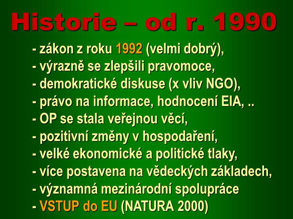 - zákon z roku 1992 (velmi dobrý), - výrazně se zlepšili pravomoce, - demokratické diskuse (x vliv NGO), - právo na informace, hodnocení EIA,..