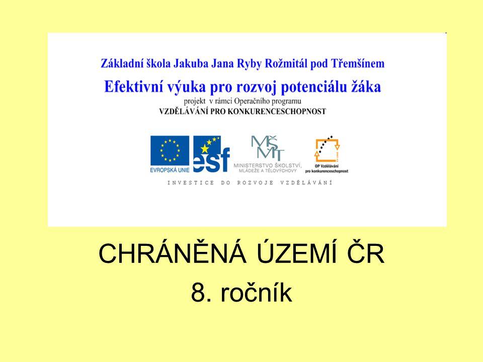 CHRÁNĚNÁ ÚZEMÍ ČR Předmět: Zeměpis Ročník: 8. Vypracovala: Mgr. Jana Závodná