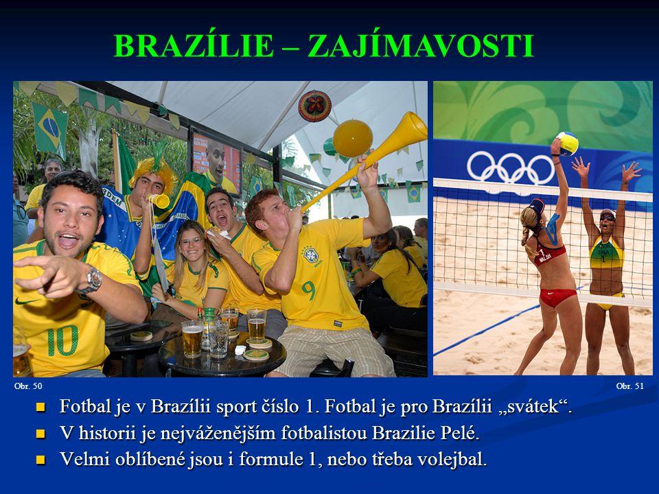 """Fotbal je v Brazílii sport číslo 1.Fotbal je pro Brazílii """"svátek ."""