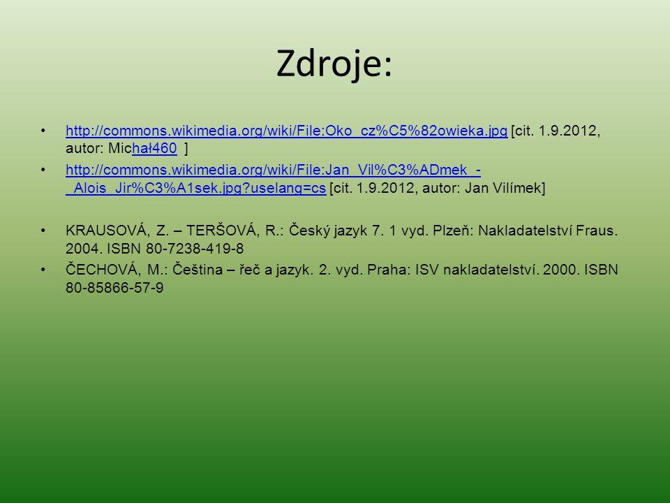 Zdroje: http://commons.wikimedia.org/wiki/File:Oko_cz%C5%82owieka.jpg [cit.