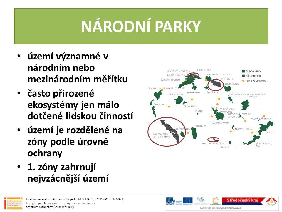NÁRODNÍ PARKY území významné v národním nebo mezinárodním měřítku často přirozené ekosystémy jen málo dotčené lidskou činností území je rozdělené na z