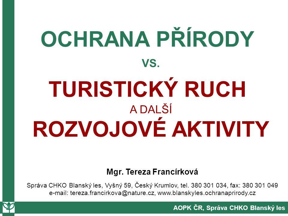 AOPK ČR, Správa CHKO Blanský les OCHRANA PŘÍRODY VS.