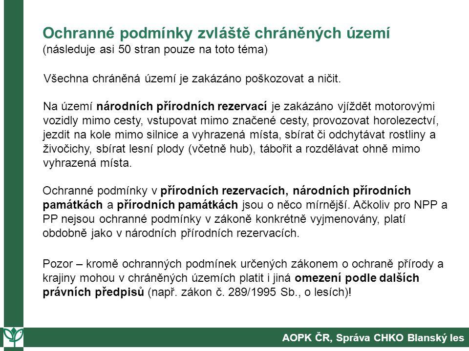 AOPK ČR, Správa CHKO Blanský les Ochranné podmínky zvláště chráněných území (následuje asi 50 stran pouze na toto téma) Všechna chráněná území je zakázáno poškozovat a ničit.