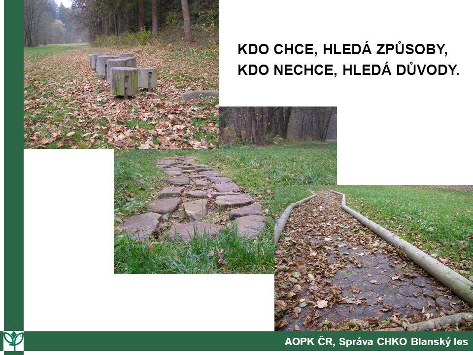 AOPK ČR, Správa CHKO Blanský les KDO CHCE, HLEDÁ ZPŮSOBY, KDO NECHCE, HLEDÁ DŮVODY.