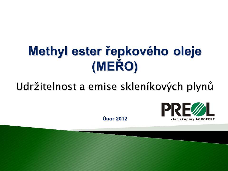 Methyl ester řepkového oleje (MEŘO) Udržitelnost a emise skleníkových plynů Únor 2012