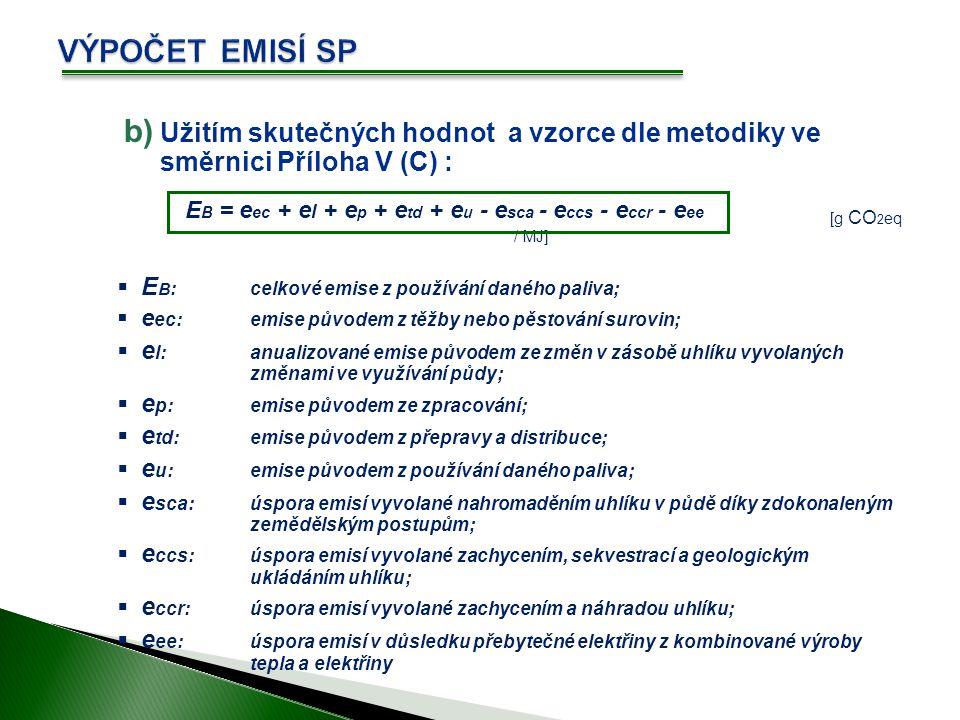  Celkové emise pro článek řetězce - výroba bionafty Modul[g CO 2 / MJ]POZNÁMKA Pěstování ( e ec) 29 Stanovená tabulková – příloha V Přímé změny ve využívání půdy ( e l) 0 Za předpokladu správné zemědělské praxe Výroba( e p) - výpočet spotřeba páry elektřina chemikálie odpadní vody 12.6 Aktuální hodnota vypočtená podle údajů o spotřebě ve zpracování a emisních faktorů získaných z www.biograce.net Přeprava a distribuce ( e td) 1 Stanovená tabulková – příloha V Použití bionafty ( e u) 0 Stanovená tabulková – příloha V CELKOVÉ (E B ) 42.6