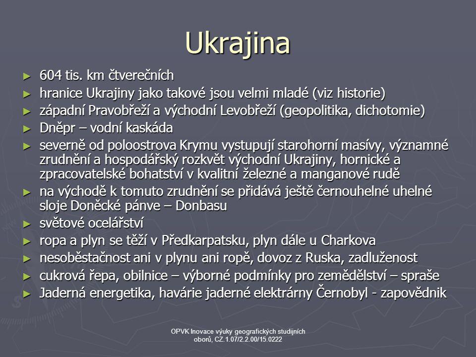 Ukrajina ► 604 tis. km čtverečních ► hranice Ukrajiny jako takové jsou velmi mladé (viz historie) ► západní Pravobřeží a východní Levobřeží (geopoliti