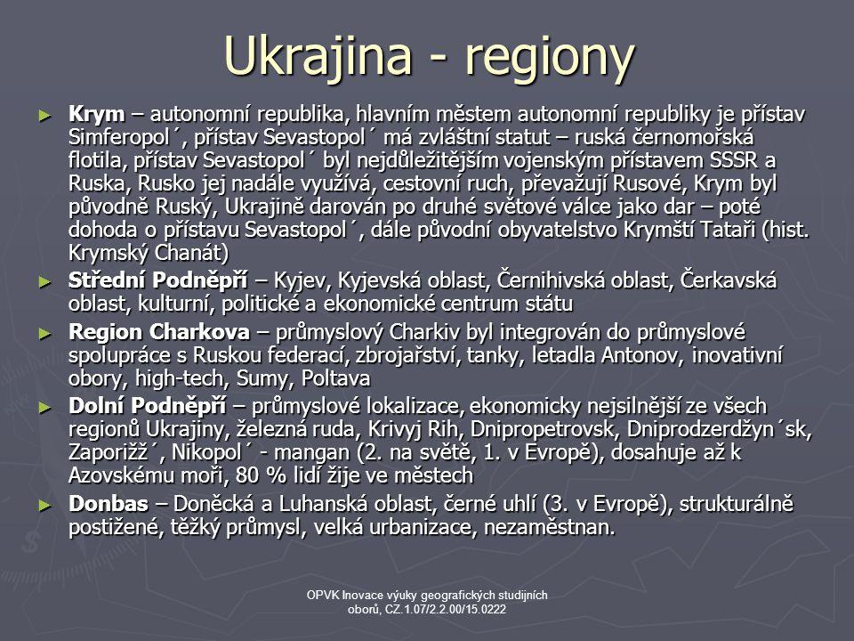 Ukrajina - regiony ► Krym – autonomní republika, hlavním městem autonomní republiky je přístav Simferopol´, přístav Sevastopol´ má zvláštní statut – ruská černomořská flotila, přístav Sevastopol´ byl nejdůležitějším vojenským přístavem SSSR a Ruska, Rusko jej nadále využívá, cestovní ruch, převažují Rusové, Krym byl původně Ruský, Ukrajině darován po druhé světové válce jako dar – poté dohoda o přístavu Sevastopol´, dále původní obyvatelstvo Krymští Tataři (hist.