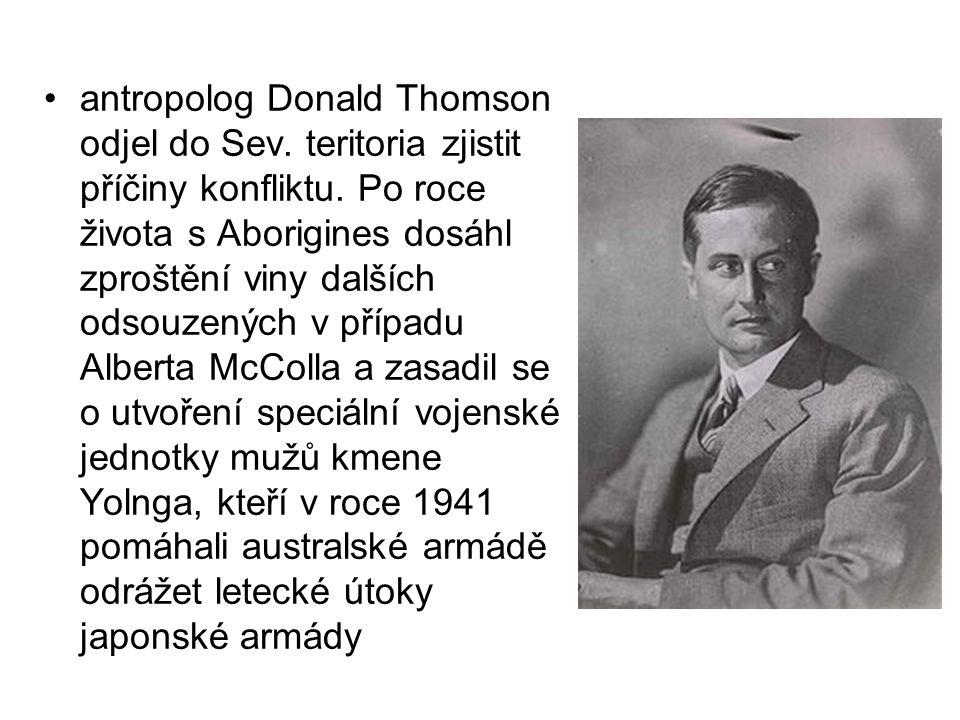 antropolog Donald Thomson odjel do Sev. teritoria zjistit příčiny konfliktu. Po roce života s Aborigines dosáhl zproštění viny dalších odsouzených v p