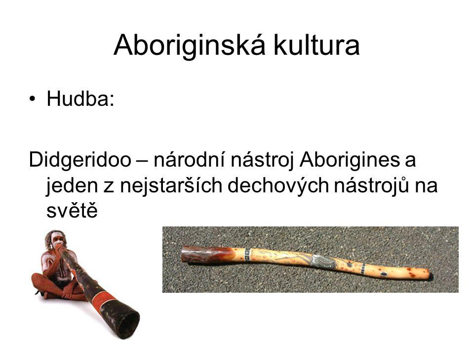 Aboriginská kultura Hudba: Didgeridoo – národní nástroj Aborigines a jeden z nejstarších dechových nástrojů na světě