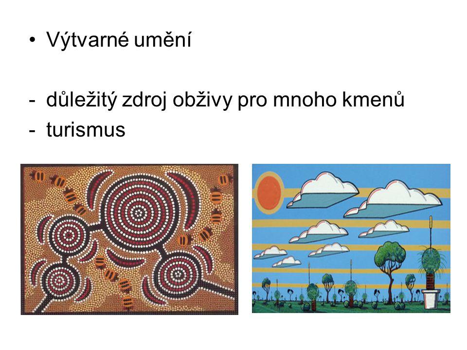Výtvarné umění -důležitý zdroj obživy pro mnoho kmenů -turismus