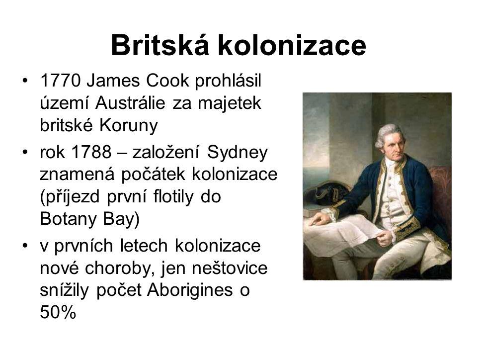 Britská kolonizace 1770 James Cook prohlásil území Austrálie za majetek britské Koruny rok 1788 – založení Sydney znamená počátek kolonizace (příjezd