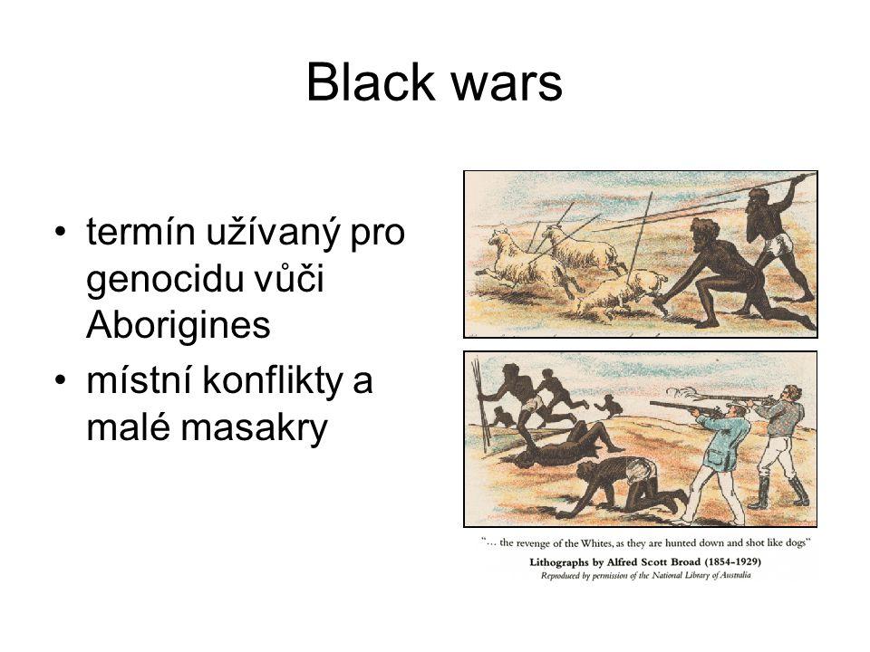 Black wars termín užívaný pro genocidu vůči Aborigines místní konflikty a malé masakry