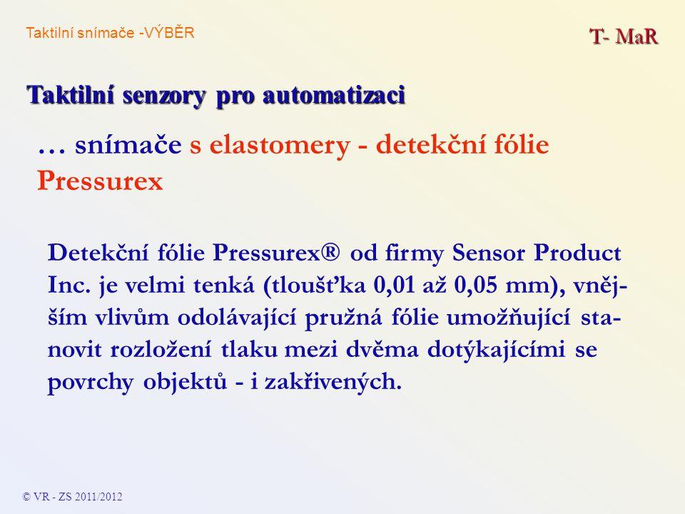 T- MaR Taktilní senzory pro automatizaci Detekční fólie Pressurex® od firmy Sensor Product Inc. je velmi tenká (tloušťka 0,01 až 0,05 mm), vněj- ším v