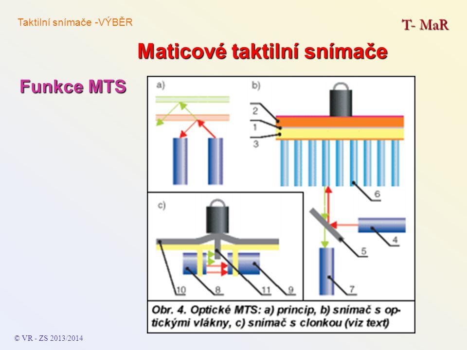 Maticové taktilní snímače T- MaR © VR - ZS 2013/2014 Funkce MTS Taktilní snímače -VÝBĚR