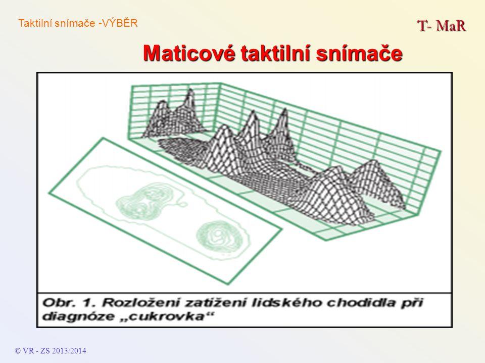 Maticové taktilní snímače T- MaR © VR - ZS 2013/2014 Taktilní snímače -VÝBĚR