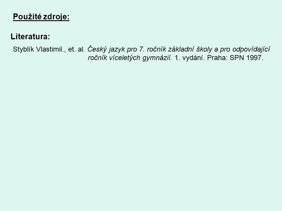 Použité zdroje: Literatura: Styblík Vlastimil., et.