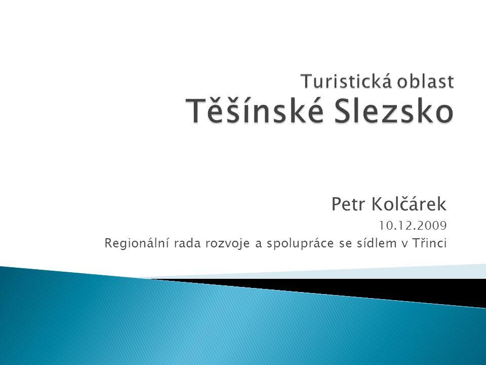 Petr Kolčárek 10.12.2009 Regionální rada rozvoje a spolupráce se sídlem v Třinci