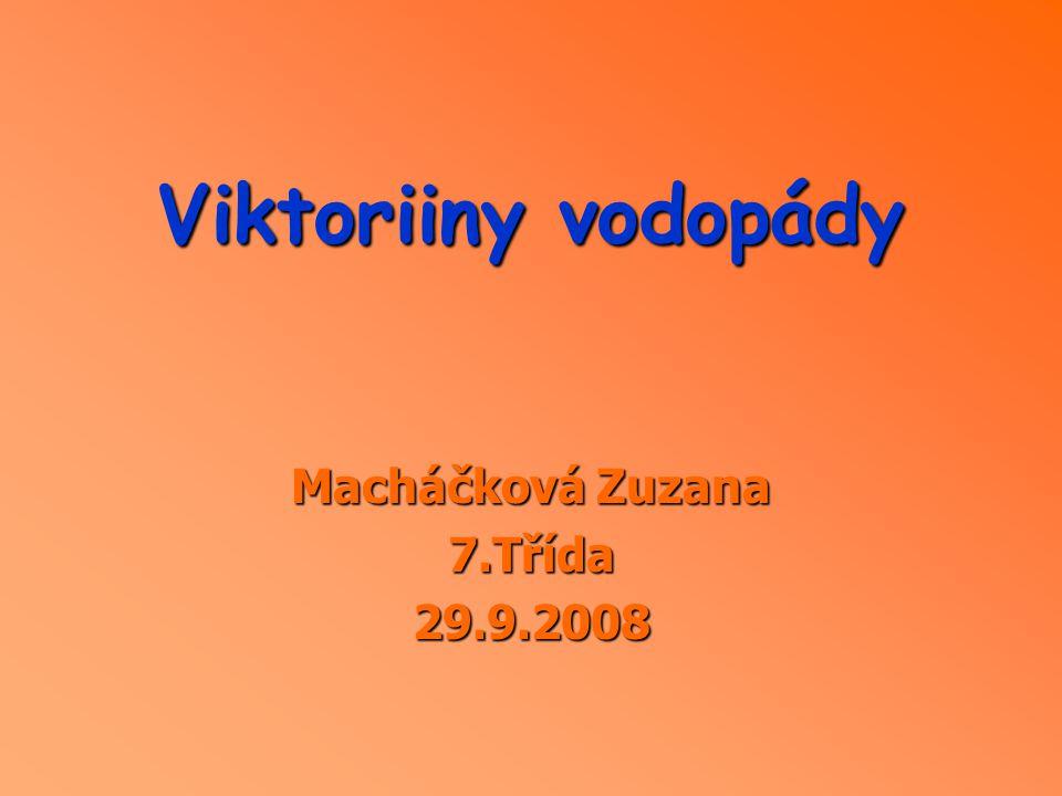 Viktoriiny vodopády Macháčková Zuzana 7.Třída29.9.2008