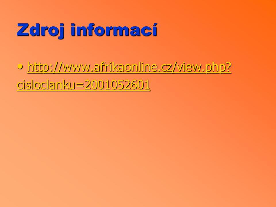 Zdroj informací http://www.afrikaonline.cz/view.php? http://www.afrikaonline.cz/view.php? http://www.afrikaonline.cz/view.php? cisloclanku=2001052601