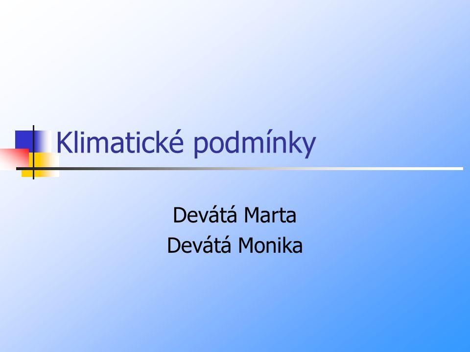 Klimatické podmínky Devátá Marta Devátá Monika