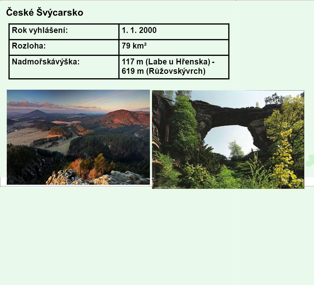 České Švýcarsko Rok vyhlášení:1. 1. 2000 Rozloha:79 km² Nadmořskávýška:117 m (Labe u Hřenska) - 619 m (Růžovskývrch)