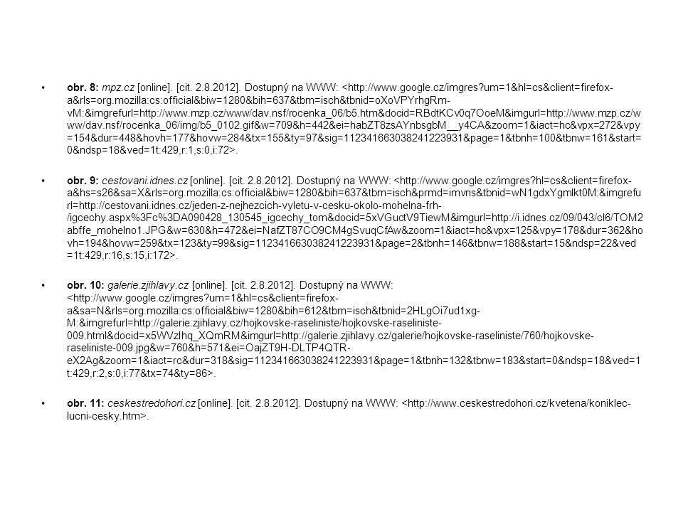 obr. 8: mpz.cz [online]. [cit. 2.8.2012]. Dostupný na WWW:. obr. 9: cestovani.idnes.cz [online]. [cit. 2.8.2012]. Dostupný na WWW:. obr. 10: galerie.z