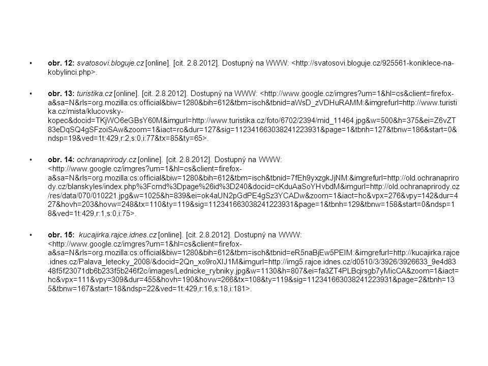 obr. 12: svatosovi.bloguje.cz [online]. [cit. 2.8.2012]. Dostupný na WWW:. obr. 13: turistika.cz [online]. [cit. 2.8.2012]. Dostupný na WWW:. obr. 14: