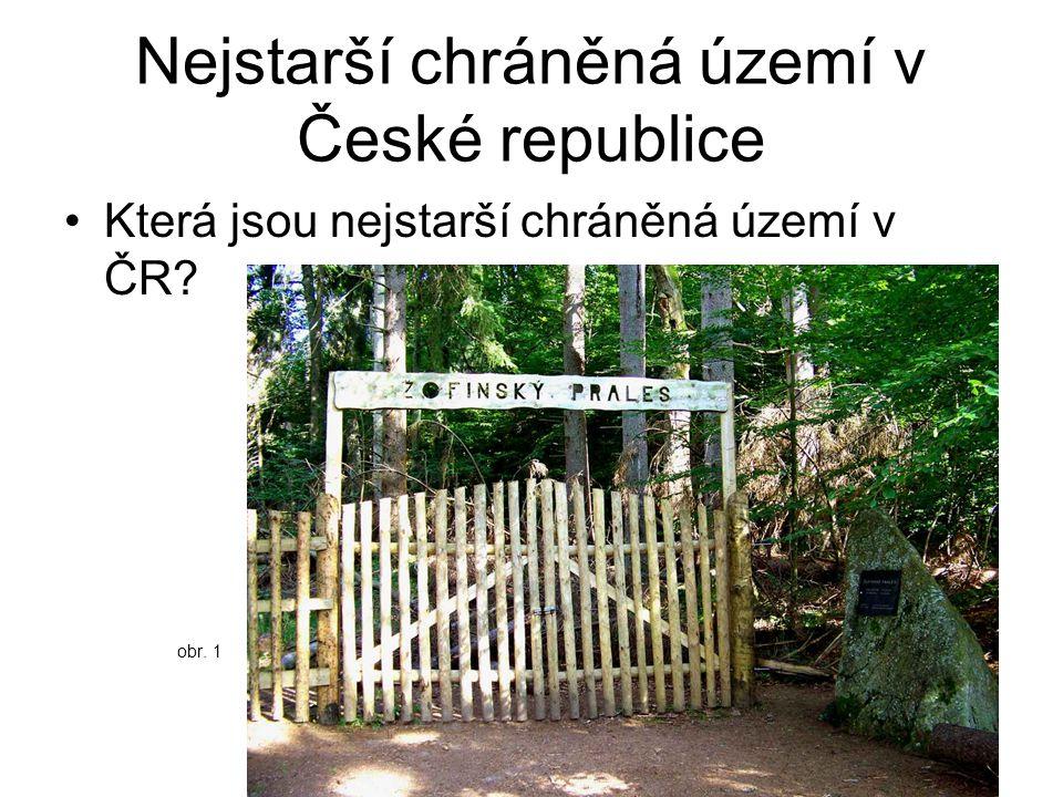 Nejstarší chráněná území v České republice Která jsou nejstarší chráněná území v ČR? obr. 1