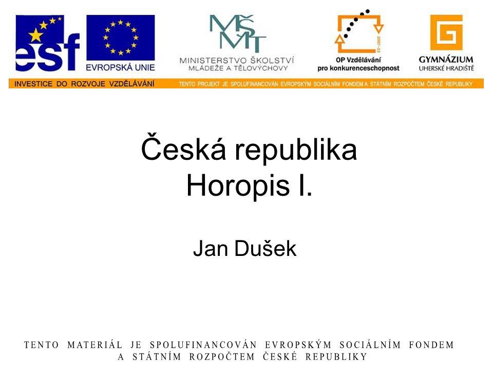 Česká republika Horopis I. Jan Dušek