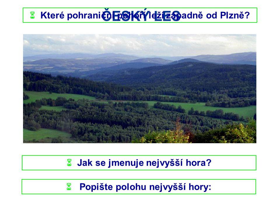 ČESKÝ LES  Jak se jmenuje nejvyšší hora.