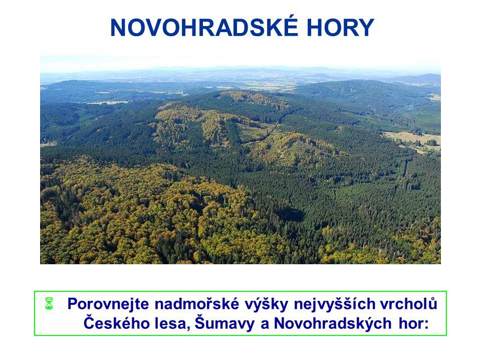NOVOHRADSKÉ HORY  Porovnejte nadmořské výšky nejvyšších vrcholů Českého lesa, Šumavy a Novohradských hor: