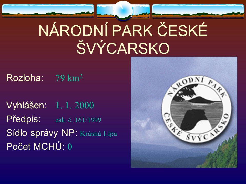 NÁRODNÍ PARK ČESKÉ ŠVÝCARSKO Rozloha: 79 km 2 Vyhlášen: 1.