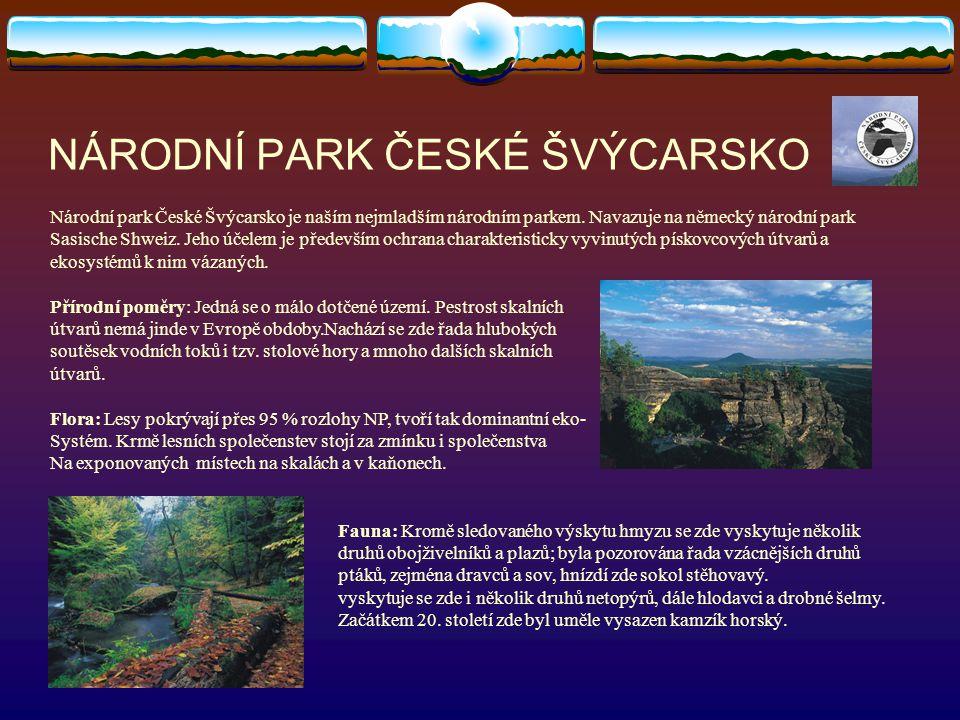 NÁRODNÍ PARK ČESKÉ ŠVÝCARSKO Národní park České Švýcarsko je naším nejmladším národním parkem. Navazuje na německý národní park Sasische Shweiz. Jeho