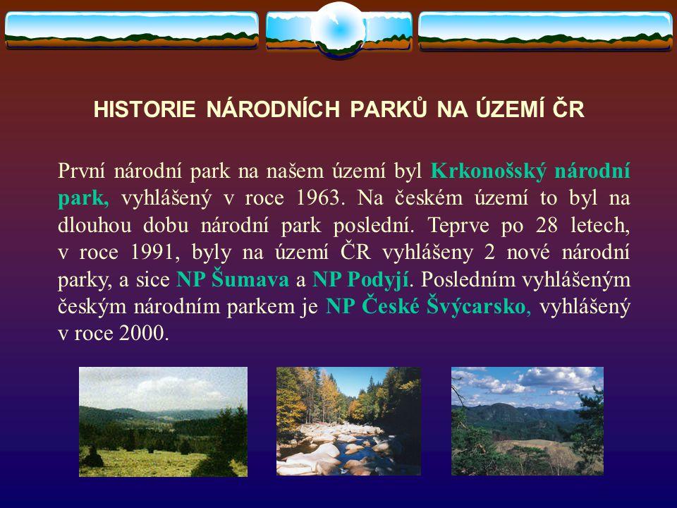 HISTORIE NÁRODNÍCH PARKŮ NA ÚZEMÍ ČR První národní park na našem území byl Krkonošský národní park, vyhlášený v roce 1963. Na českém území to byl na d