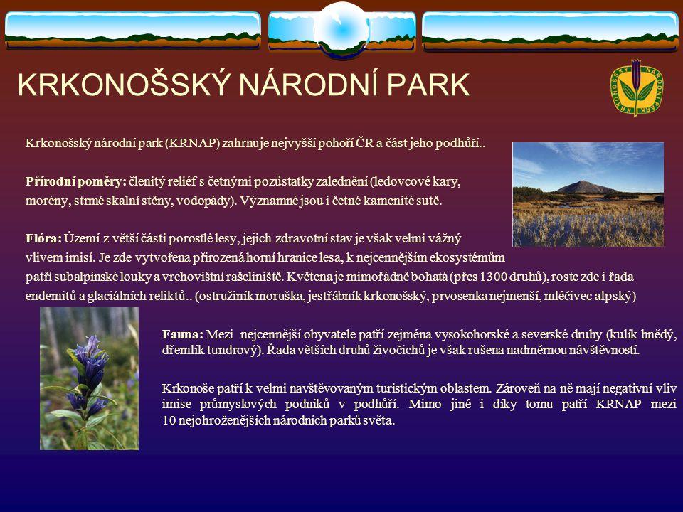 KRKONOŠSKÝ NÁRODNÍ PARK Krkonošský národní park (KRNAP) zahrnuje nejvyšší pohoří ČR a část jeho podhůří.. Přírodní poměry: členitý reliéf s četnými po