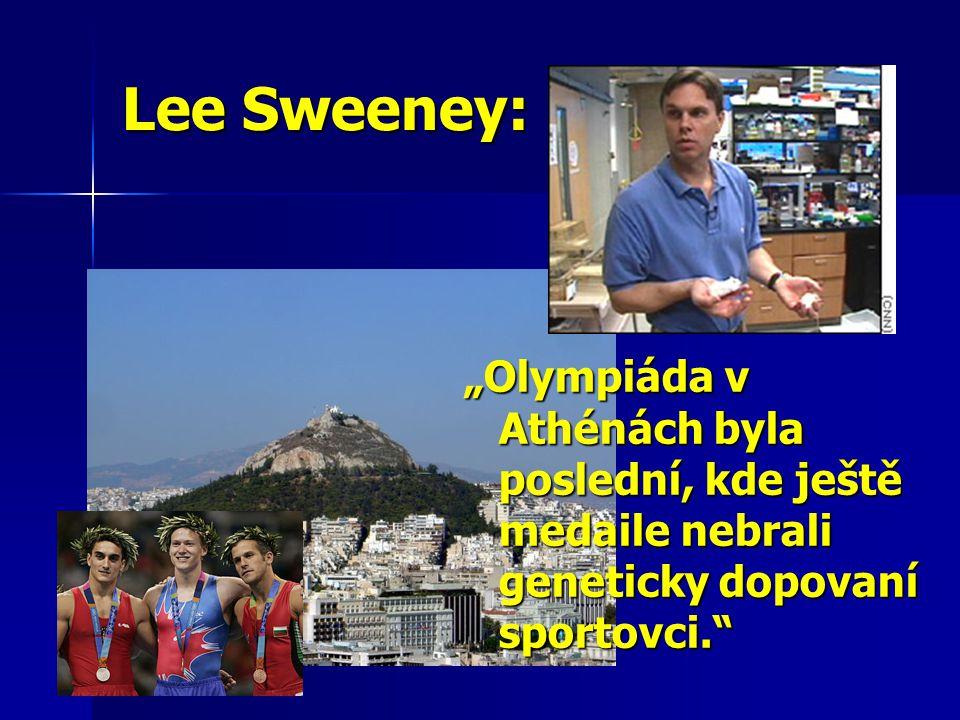 """Lee Sweeney: """"Olympiáda v Athénách byla poslední, kde ještě medaile nebrali geneticky dopovaní sportovci."""