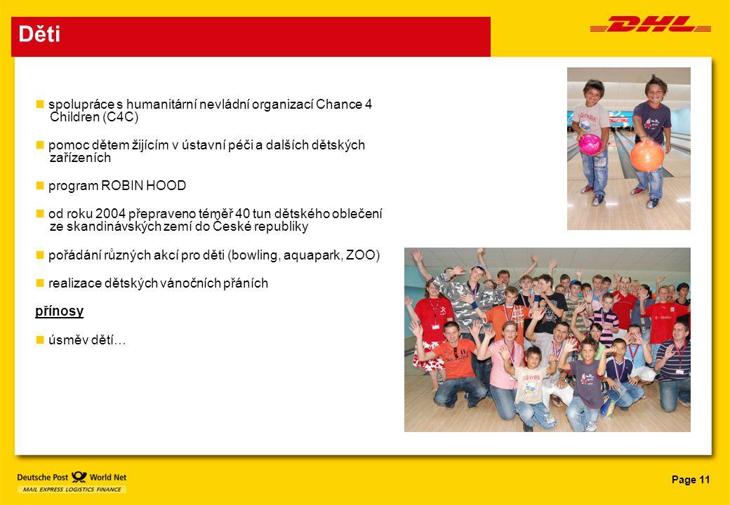 Page 11 Děti spolupráce s humanitární nevládní organizací Chance 4 Children (C4C) pomoc dětem žijícím v ústavní péči a dalších dětských zařízeních pro