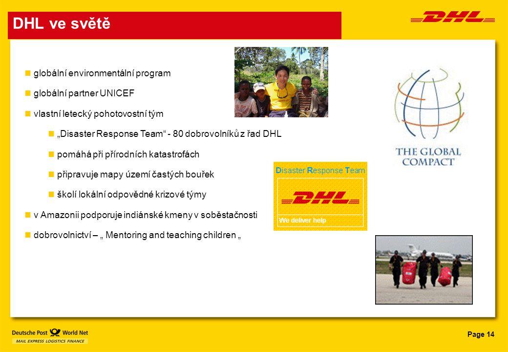 """Page 14 DHL ve světě globální environmentální program globální partner UNICEF vlastní letecký pohotovostní tým """"Disaster Response Team"""" - 80 dobrovoln"""