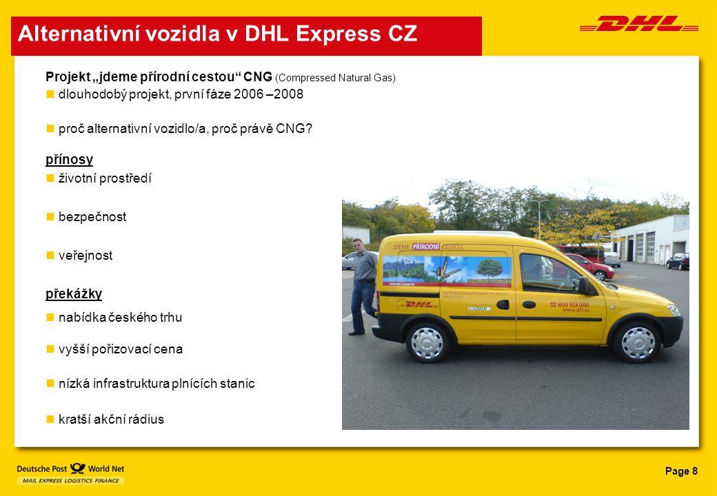 """Page 8 Alternativní vozidla v DHL Express CZ Projekt """"jdeme přírodní cestou"""" CNG (Compressed Natural Gas) n dlouhodobý projekt, první fáze 2006 –2008"""