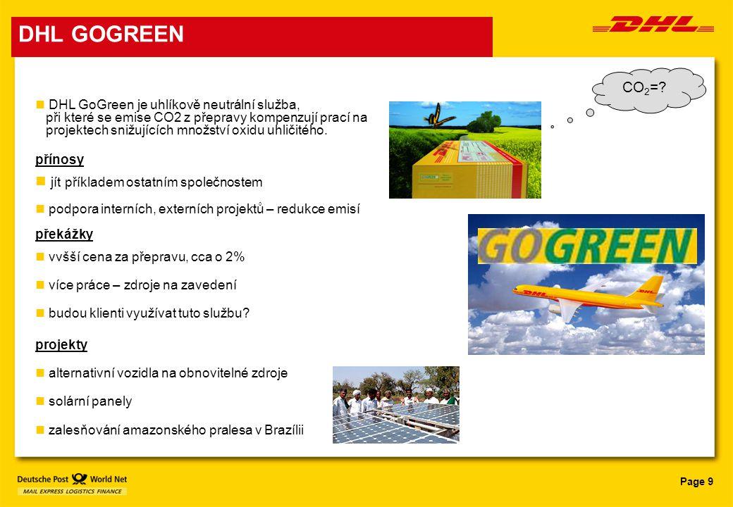 Page 9 DHL GOGREEN DHL GoGreen je uhlíkově neutrální služba, při které se emise CO2 z přepravy kompenzují prací na projektech snižujících množství oxi