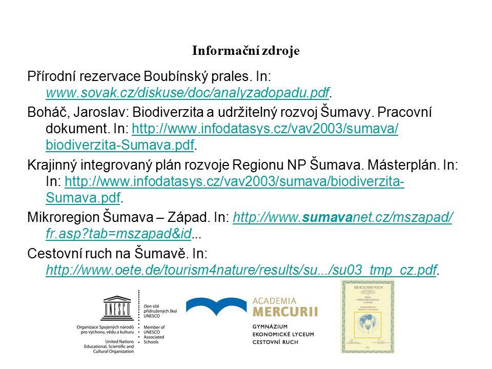 Informační zdroje Přírodní rezervace Boubínský prales. In: www.sovak.cz/diskuse/doc/analyzadopadu.pdf. www.sovak.cz/diskuse/doc/analyzadopadu.pdf Bohá