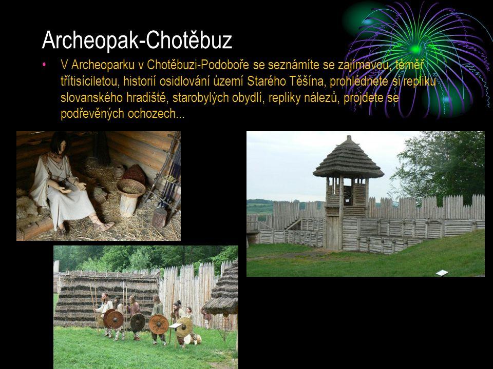 Archeopak-Chotěbuz V Archeoparku v Chotěbuzi-Podoboře se seznámíte se zajímavou, téměř třítisíciletou, historií osidlování území Starého Těšína, prohl