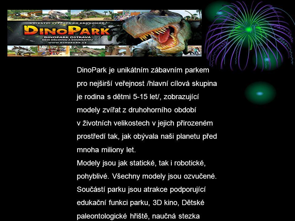 DinoPark je unikátním zábavním parkem pro nejširší veřejnost /hlavní cílová skupina je rodina s dětmi 5-15 let/, zobrazující modely zvířat z druhohorn