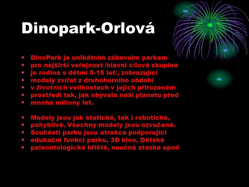 Dinopark-Orlová DinoPark je unikátním zábavním parkem pro nejširší veřejnost /hlavní cílová skupina je rodina s dětmi 5-15 let/, zobrazující modely zv