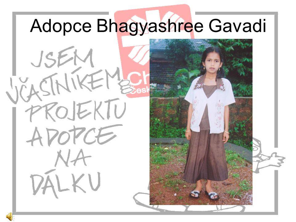 Adopce na dálku Naše základní škola se aktivně zapojila do adopce malé indické dívky Bhagyashree pocházející z provincie (svazového státu) Karnataka.