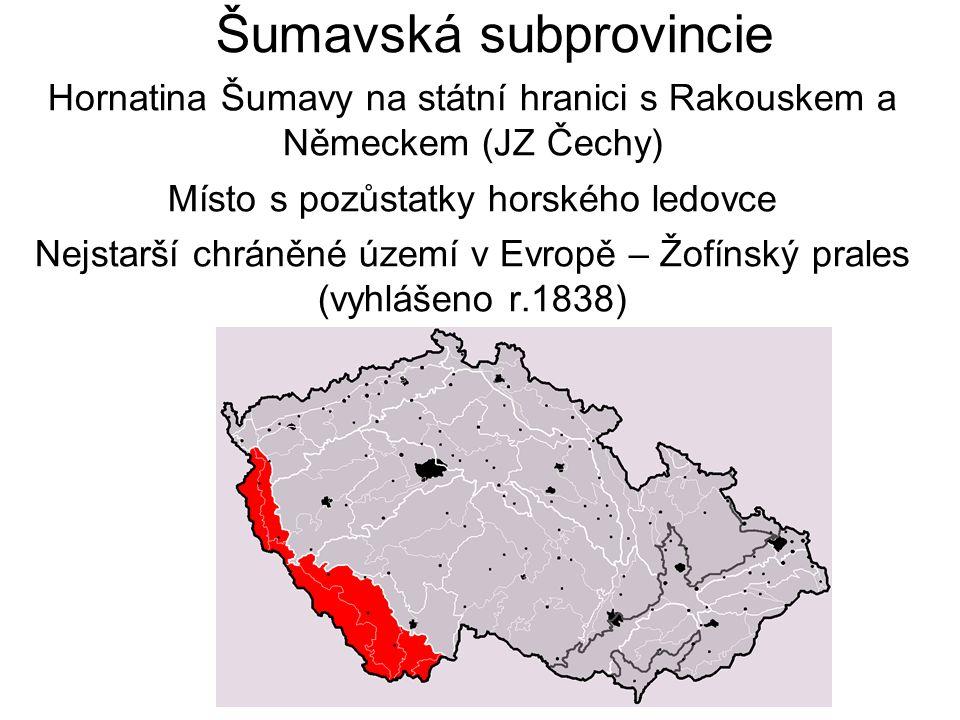 Šumavská subprovincie Hornatina Šumavy na státní hranici s Rakouskem a Německem (JZ Čechy) Místo s pozůstatky horského ledovce Nejstarší chráněné územ