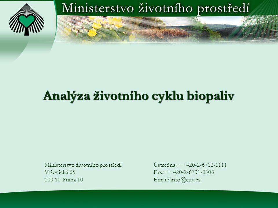 Analýza životního cyklu biopaliv Analýza životního cyklu biopaliv Ministerstvo životního prostředí Vršovická 65 100 10 Praha 10 Ústředna: ++420-2-6712-1111 Fax: ++420-2-6731-0308 Email: info@env.cz